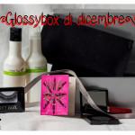 Box: #16 Glossybox di dicembre