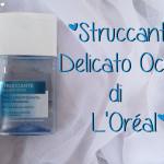 Prodotti: #14 Struccante Delicato Occhi di L'Oréal