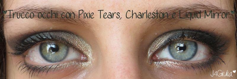 Make-up: #03 Trucco occhi con Pixie Tears, Charleston e Liquid Mirror (Neve Cosmetics)